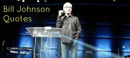 Bill Johnson Quotes