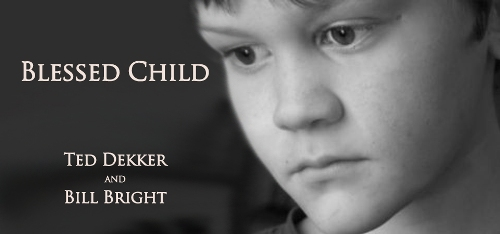 Blessed Child by Bill Bright and Ted Dekker