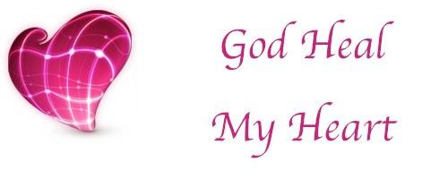 God Heal My Heart Image
