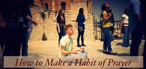 Make a Habit of Prayer