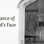 The Importance of Seeking the Face of God
