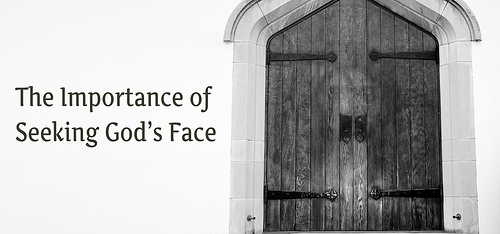The Importance of Seeking God's Face