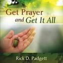 Get Prayer Get It All by Rick Padgett