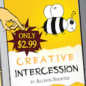 Creative Intercession by Allison Shorter
