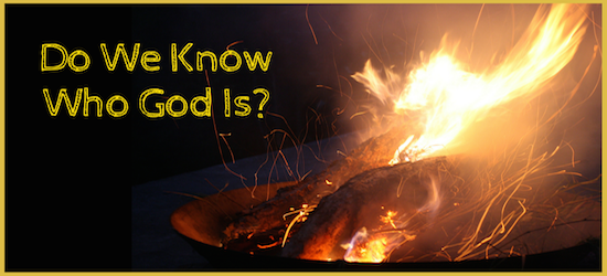 Do We Know Who God Is?