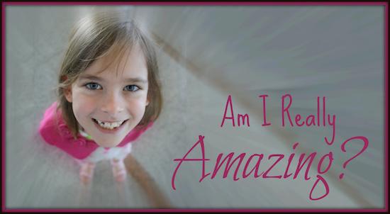 Am I Really Amazing?