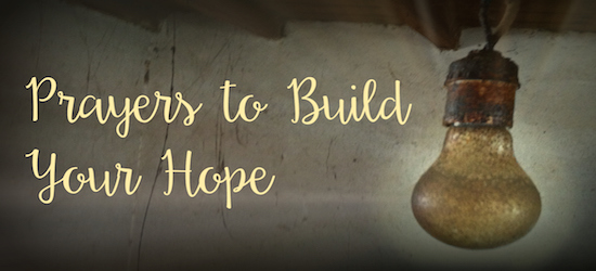 Prayers to Build Your Hope