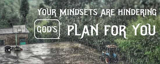 Your Mindsets Are Hindering God's Plan