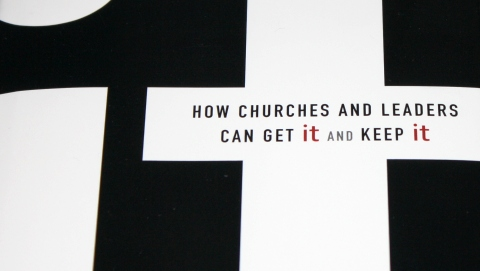 It: How Churches and Leaders Can Get It and Keep It by Craig Groschel