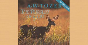 The Pursuit of God by AW Tozer