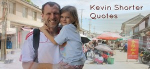 Kevin Shorter Quotes
