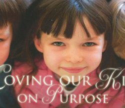 Loving Our Kids On Purpose