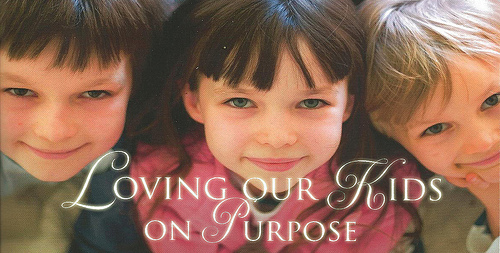 Loving Your Kids on Purpose - Danny Silk