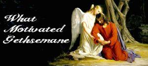 what-motivated-gethsemane