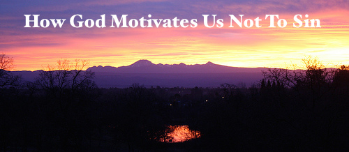 How God Motivates Us Not to Sin