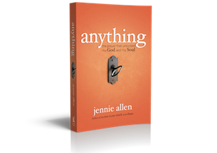Cover of Anything: the prayer that unlocked my God and my Soul by Jennie Allen