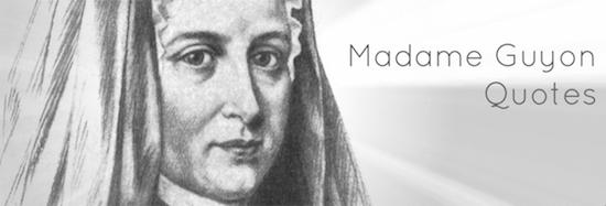 Madame Guyon Quotes
