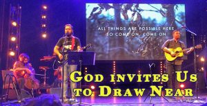 God Invites Us to Draw Near