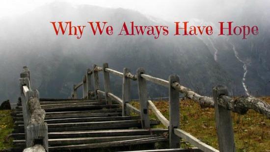 Why We Always Have Hope