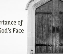 Importance of Seeking Gods Face