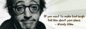 God laughs at your plans