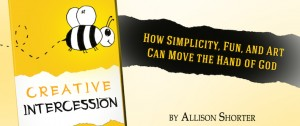 Creative Intercession by Allison Shorter