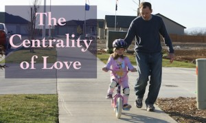 The Centrality of Love