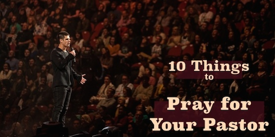 10 Things to Pray for your Pastor