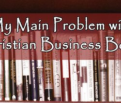 problem with Christian business books