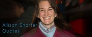 Allison Shorter Quotes