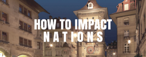 HOW TO IMPACT NATIONS