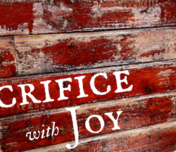 Sacrifice with Joy