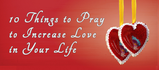 10 Things to Pray to Increase Love