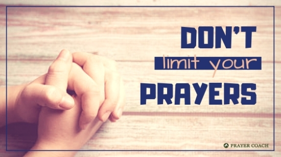 DON'T Limit Your Prayers