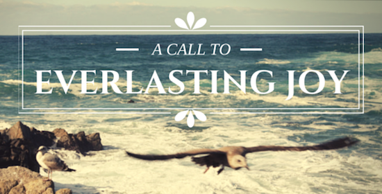 A Call to Everlasting Joy