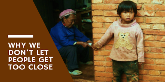 Why We Don't Let People Get Too Close