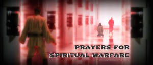 Prayers for Spiritual Warfare