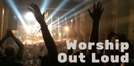 Worship Out Loud