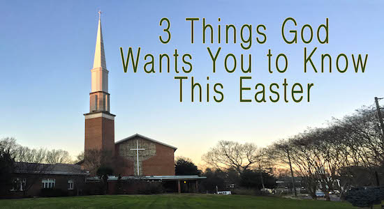 God Wants You to Know This Easter