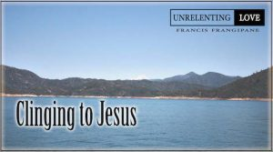 Clinging to Jesus