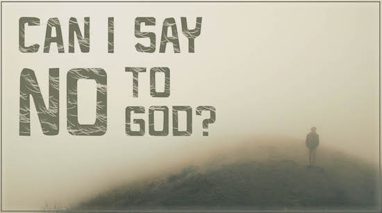 Can I Say No to God?