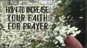 Increase Faith for Prayer