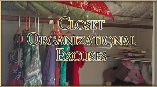 Closet Organizational Excuses