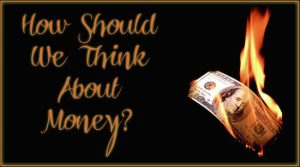 How Should We Think About Money