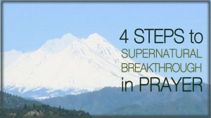 Supernatural Breakthrough in Prayer