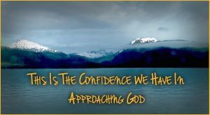 Confidence Approaching God