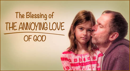 Annoying Love of God