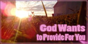 God Wants to Provide For You