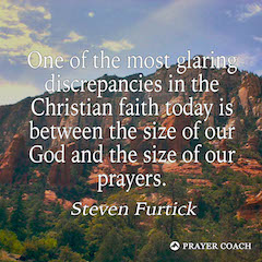 Size of prayer - Steven Furtick