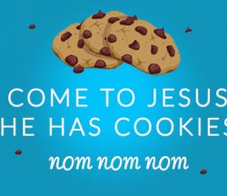 Jesus Has Cookies